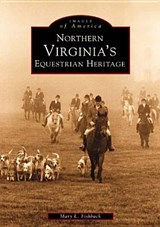 Northern Virginia's Equestrian Heritage | Mary Fishback |