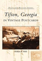 Tifton in Vintage Postcards | William R. Wells |