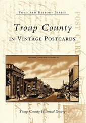 Troup County in Vintage Postcards | Troup County Historical Society |