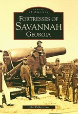 Fortresses of Savannah Georgia | John Walker Guss |