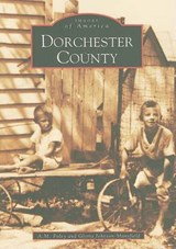 Dorchester County | A. M. Foley |