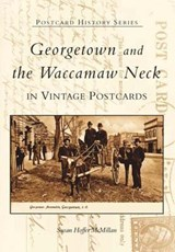 Georgetown and Waccamaw Neck in Vintage Postcards | Susan Hoffer McMillan |