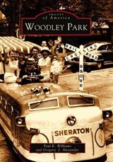 Woodley Park | Williams, Paul K. ; Alexander, Gregory J. |