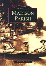 Madison Parish | Richard P. Sevier |