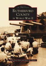 Rutherford County in World War II | Anita Price Davis |