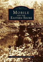 Mobile and the Eastern Shore | Frye Gaillard |