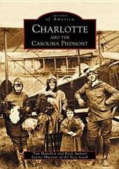 Charlotte and the Carolina Piedmont | Tom Hanchett |
