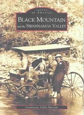 Black Mountain and the Swannanoa Valley | Swannanoa Valley Museum |
