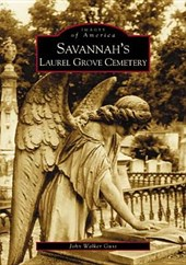Savannah's Laurel Grove Cemetery | John Walker Guss |