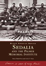 Sedalia and the Palmer Memorial Institute | Tracy Burns-Vann |