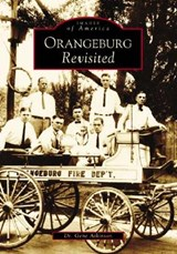 Orangeburg Revisited | Dr Gene Atkinson |