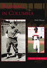 Baseball in Columbia | Mark Bryant |