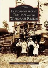 Railroading Around Dothan and the Wiregrass Region
