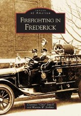 "Firefighting in Frederick | Clarence ""chip"" Jewell 