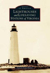 Lighthouses and Lifesaving Stations of Virginia