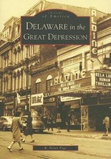 Delaware in the Great Depression | R. Brian Page |