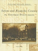 Salem And Roanoke County in Vintage Postcards | Nelson Harris |