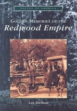 Golden Memories of the Redwood Empire | Lee Torliatt |