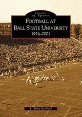 Football at Ball State University | Geelhoed, E. Bruce, Professor |