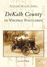 Dekalb County in Vintage Postcards | John Martin Smith |