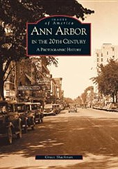 Ann Arbor in the 20th Century | Grace Shackman |