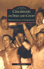 Cincinnati on Field and Court