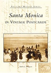 Santa Monica in Vintage Postcards