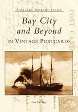 Bay City and Beyond in Vintage Postcards | Leon Katzinger |