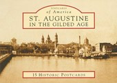 St. Augustine in the Gilded Age | Beth Rogero Bowen |
