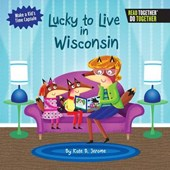 Lucky to Live in Wisconsin | Kate B. Jerome |