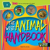 The Wise Animal Handbook Iowa | Kate B. Jerome |