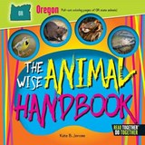 The Wise Animal Handbook Oregon | Kate B. Jerome |