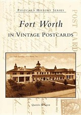 Fort Worth in Vintage Postcards | Quentin McGown |