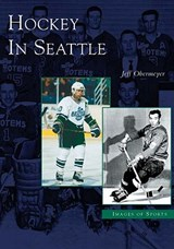 Hockey in Seattle | Jeff Obermeyer |