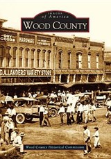 Wood County | The Wood County Historical Commission |