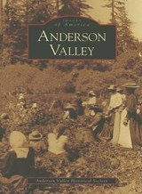 Anderson Valley | The Anderson Valley Historical Society |