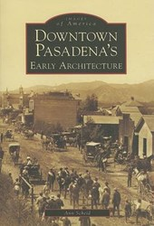 Downtown Pasadena's Early Architecture