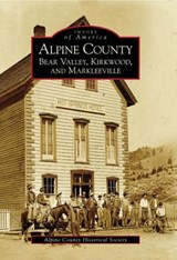 Alpine County | The Alpine County Historical Society |