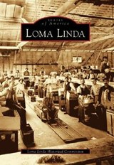 Loma Linda | Loma Linda Historical Commission |