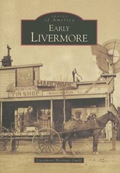 Early Livermore | Livermore Heritage Guild |