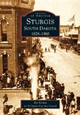 Sturgis, South Dakota 1878-1960 | Bev Pechan |
