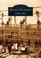 Mount Pleasant 1854-1954 | William Cron |