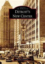 Detroit's New Center | Randall Fogelman |