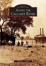 Along the Calumet River | Cynthia L. Ogorek |