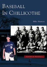 Baseball in Chillicothe | Mike Shannon |