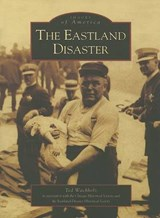 The Eastland Disaster | Ted Wachholz |
