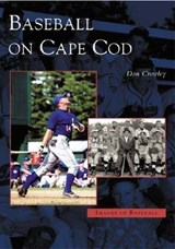 Baseball on Cape Cod | Dan Crowley |