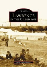 Lawrence in the Gilded Age | Louise Brady Sandberg |