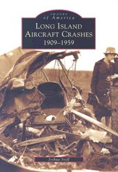 Long Island Aircraft Crashes | Joshua Stoff |