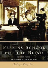 Perkins School for the Blind | Kimberly French |